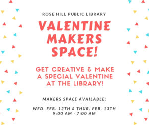 Valentine Makers Space @ Rose Hill Public Library | Rose Hill | Kansas